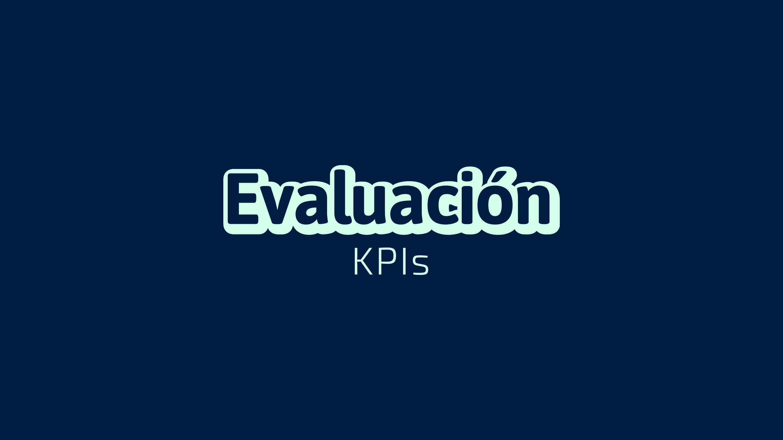 Evaluación KPIs