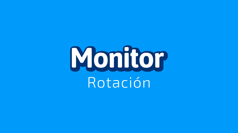 Monitor Rotación