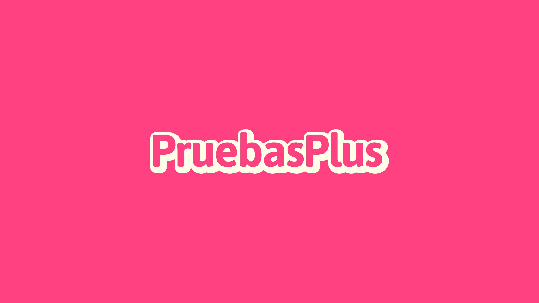 PruebasPlus